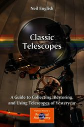 Classic Telescopes by Neil English