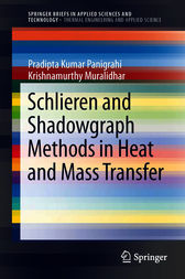 Schlieren and Shadowgraph Methods in Heat and Mass Transfer by Pradipta Kumar Panigrahi