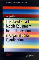 The Use of Smart Mobile Equipment for the Innovation in Organizational Coordination by Namjae Cho