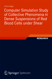 Computer Simulation Study of Collective Phenomena in Dense Suspensions of Red Blood Cells under Shear by Timm Krüger