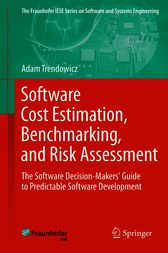 Software Cost Estimation, Benchmarking, and Risk Assessment by Adam Trendowicz