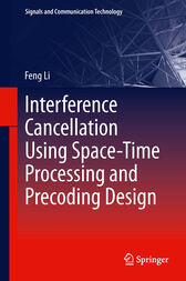 Interference Cancellation Using Space-Time Processing and Precoding Design by Feng Li