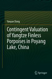 Contingent Valuation of Yangtze Finless Porpoises in Poyang Lake, China by Yanyan Dong