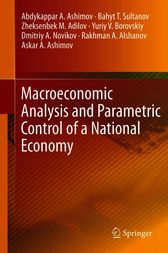 Macroeconomic Analysis and Parametric Control of a National Economy by Abdykappar A. Ashimov