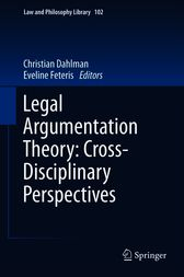 Legal Argumentation Theory: Cross-Disciplinary Perspectives by Christian Dahlman