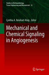 Mechanical and Chemical Signaling in Angiogenesis by Cynthia A Reinhart-King