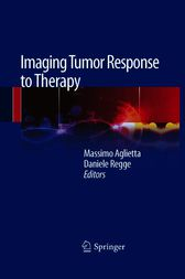 Imaging Tumor Response to Therapy by Massimo Aglietta