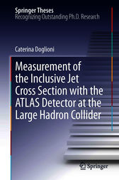 Measurement of the Inclusive Jet Cross Section with the ATLAS Detector at the Large Hadron Collider by Caterina Doglioni