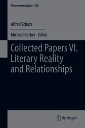 Collected Papers VI. Literary Reality and Relationships by Alfred Schutz