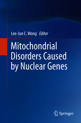 Mitochondrial Disorders Caused by Nuclear Genes by Lee-Jun C. Wong