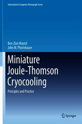 Miniature Joule-Thomson Cryocooling by Ben-Zion Maytal