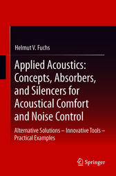 Applied Acoustics: Concepts, Absorbers, and Silencers for Acoustical Comfort and Noise Control by Helmut V. Fuchs