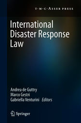 International Disaster Response Law by Andrea de Guttry