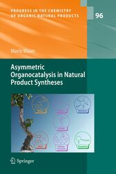 Asymmetric Organocatalysis in Natural Product Syntheses by Mario Waser