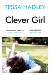 Clever Girl by Tessa Hadley