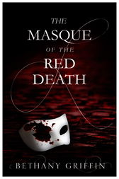 The Masque of the Red Death by Bethany Griffin