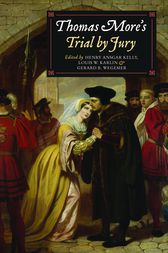 Thomas More's Trial by Jury by Henry Ansgar Kelly