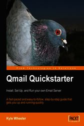 Qmail Quickstarter Install, Set Up and Run your own Email Server by Kyle Wheeler