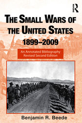 The Small Wars of the United States, 1899–2009 by Benjamin R. Beede