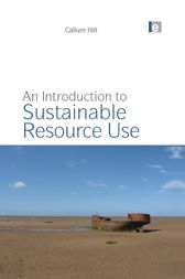 An Introduction to Sustainable Resource Use by Callum Hill
