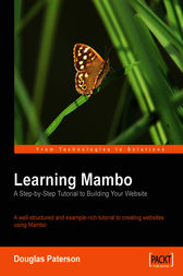 Learning Mambo A Step-by-Step Tutorial to Building Your Website by Douglas Paterson