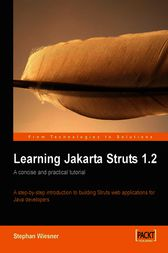 Learning Jakarta Struts 1.2 a concise and practical tutorial by Stephan Wiesner