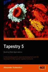 Tapestry 5 Building Web Applications by Alexander Kolesnikov