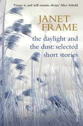 The Daylight And The Dust by Janet Frame