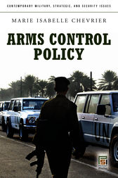 Arms Control Policy: A Guide to the Issues by Marie Chevrier