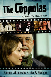 The Coppolas: A Family Business by Vincent LoBrutto