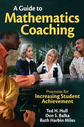A Guide to Mathematics Coaching by Ted H. Hull