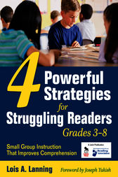 Four Powerful Strategies for Struggling Readers, Grades 3-8 by Lois A. Lanning