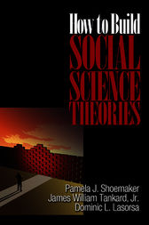 How to Build Social Science Theories by Pamela J. Shoemaker