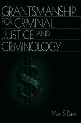 Grantsmanship for Criminal Justice and Criminology by Mark S. Davis