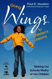 Giving Wings to Children's Dreams by Paul D. Houston