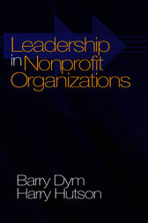 Leadership in Nonprofit Organizations by Barry Michael Dym