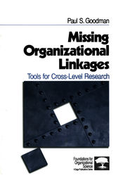 Missing Organizational Linkages by Paul S. Goodman