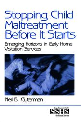 Stopping Child Maltreatment Before it Starts by Neil B. Guterman