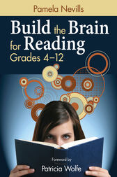 Build the Brain for Reading, Grades 4–12 by Pamela A. Nevills