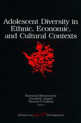 Adolescent Diversity in Ethnic, Economic, and Cultural Contexts by Raymond Montemayor
