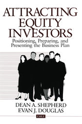 Attracting Equity Investors by Dean A. Shepherd