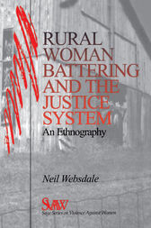 Rural Women Battering and the Justice System by Neil Websdale
