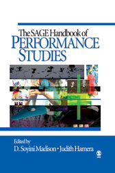 The SAGE Handbook of Performance Studies by D. Soyini Madison