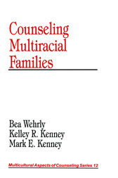 Counseling Multiracial Families by Bea Wehrly