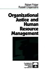 Organizational Justice and Human Resource Management by Robert Folger