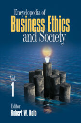 Encyclopedia of Business Ethics and Society by Robert W. Kolb
