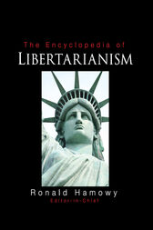 The Encyclopedia of Libertarianism by Ronald Hamowy