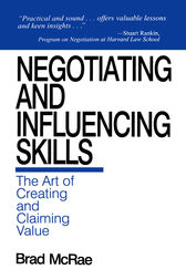 Negotiating and Influencing Skills by Brad McRae