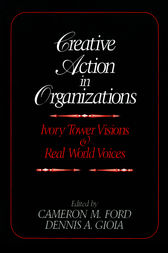 Creative Action in Organizations by Cameron M. Ford