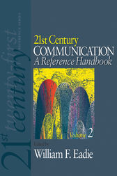 21st Century Communication: A Reference Handbook by William F. Eadie